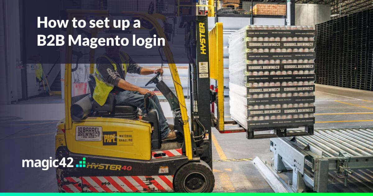 B2B Magento login - How to hide your trade eCommerce site